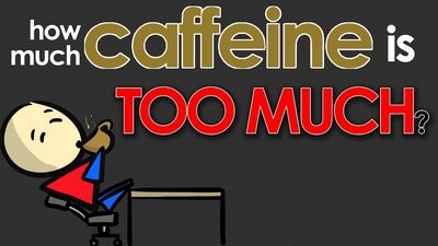 How Much Caffeine Is Too Much For You? to answer because